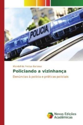 Policiando a vizinhança, Wendell de Freitas Barbosa