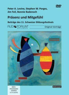 Präsenz und Mitgefühl, 4 DVDs, Peter A. Levine, Stephen W. Porges, Jim Feil, Bonnie Badenoch