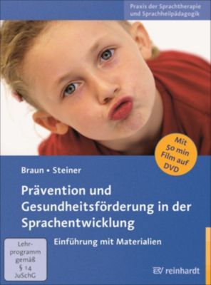 Prävention und Gesundheitsförderung in der Sprachentwicklung, m. DVD, Wolfgang G. Braun, Jürgen Steiner