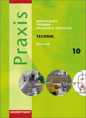 Praxis - WTH, Ausgabe 2008 Mittelschule Sachsen: 10. Schuljahr, Schülerband Vertiefungskurs Technik