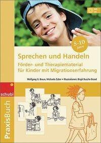 Praxisbuch Sprechen und Handeln - Förder- und Therapiematerial für Kinder mit Migrationserfahrung, m. 3 Audio-CDs, Wolfgang G Braun