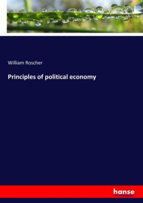 Principles of political economy, William Roscher