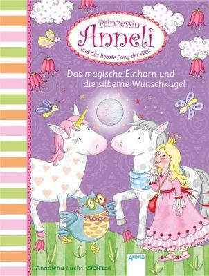Prinzessin Anneli und das liebste Pony der Welt - Das magische Einhorn und die silberne Wunschkugel, Annalena Luchs