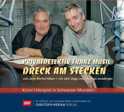 Privatdetektiv Franz Musil - Dreck am Stecken, 2 Audio-CDs, Jean-Michel Räber