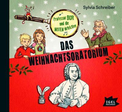 Professor Dur und die Notendetektive - Das Weihnachtsoratorium, Audio-CD, Sylvia Schreiber