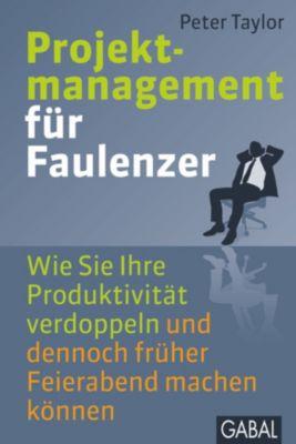 Projektmanagement für Faulenzer, Peter Taylor