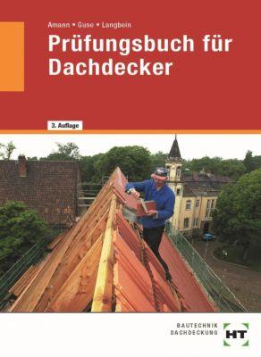 Prüfungsbuch für Dachdecker, Martin Amann, Silke Guse, Michael Langbein