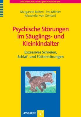 Psychische Störungen im Säuglings- und Kleinkindalter, Margarete Bolten, Eva Möhler, Alexander von Gontard