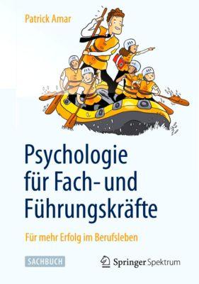 Psychologie für Fach- und Führungskräfte, Patrick Amar