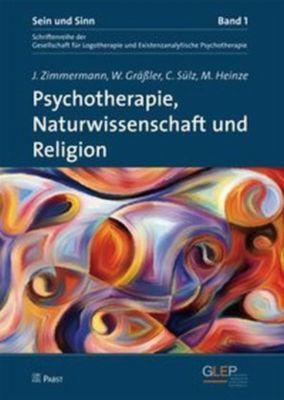 Psychotherapie, Naturwissenschaft und Religion, W. Gräßler, M. Heinze, J. Zimmermann