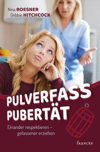 Pulverfass Pubertät, Nina Roesner, Debbie Hitchcock