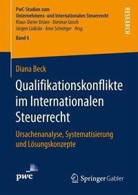 Qualifikationskonflikte im Internationalen Steuerrecht, Diana Beck