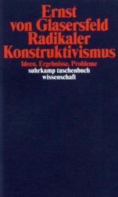 Radikaler Konstruktivismus, Ernst von Glasersfeld