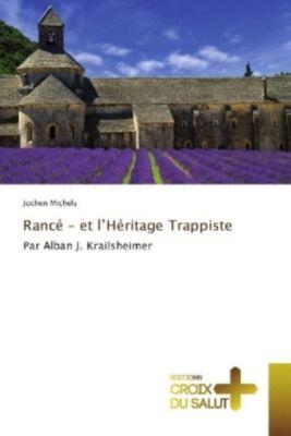 Rancé - et l'Héritage Trappiste, Jochen Michels