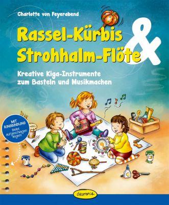 Rassel-Kürbis & Strohhalm-Flöte, Charlotte von Feyerabend