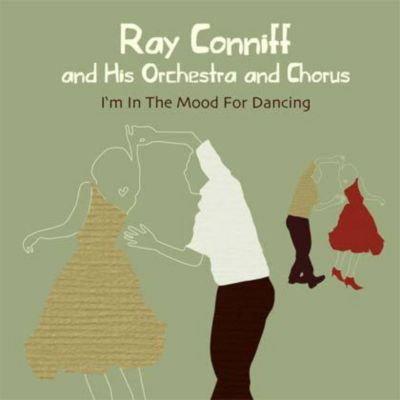 Ray Conniff - I'm In The Mood For Dancing, Ray Conniff