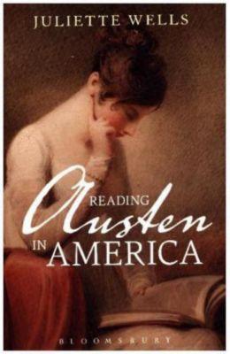 Reading Austen in America, Juliette Wells