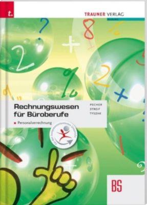 Rechnungswesen für Büroberufe: Kaufmännisches Rechnen BS, Kurt Pecher, Markus Streif, Günther Tyszak