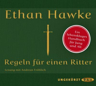 Regeln für einen Ritter, 2 Audio-CDs, Ethan Hawke