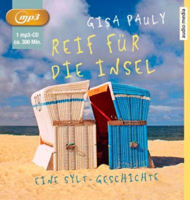 Reif für die Insel, 1 MP3-CD, Gisa Pauly