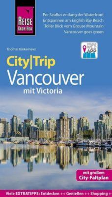 Reise Know-How CityTrip Vancouver mit Victoria, Thomas Barkemeier
