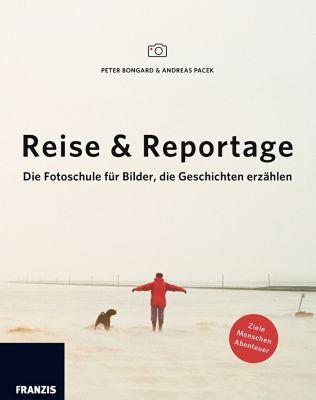 Reise & Reportage, Peter Bongard, Andreas Pacek