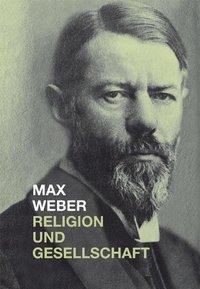 Religion und Gesellschaft, Max Weber