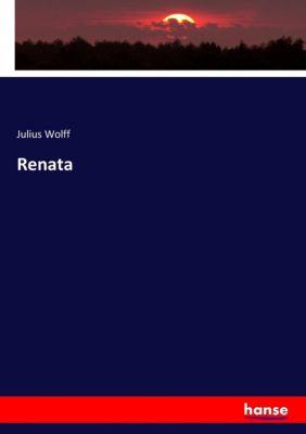 Renata, Julius Wolff