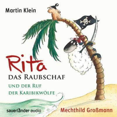 Rita das Raubschaf Band 2: Rita das Raubschaf und der Ruf der Karibikwölfe (Audio-CD), Martin Klein