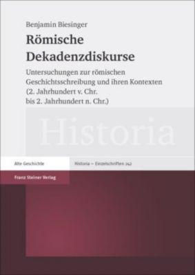 Römische Dekadenzdiskurse, Benjamin Biesinger