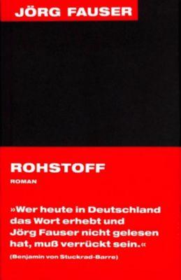 Rohstoff, Jörg Fauser