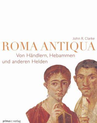 Roma Antiqua, John R. Clarke