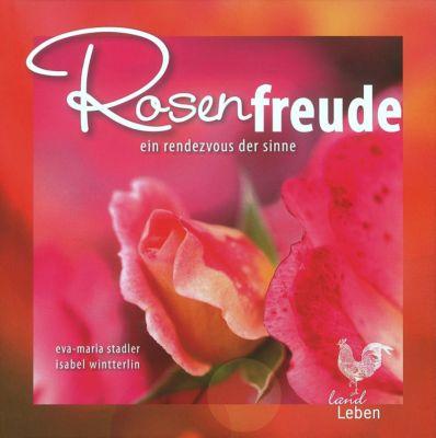 Rosenfreude, Eva-Maria Stadler, Isabel Wintterlin