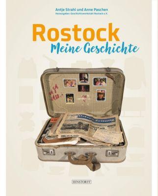 Rostock. Meine Geschichte, Antje Strahl, Anne Paschen