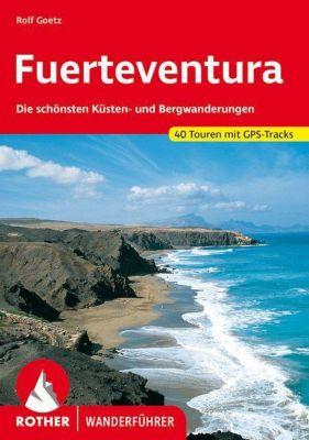 Rother Wanderführer Fuerteventura, Rolf Goetz