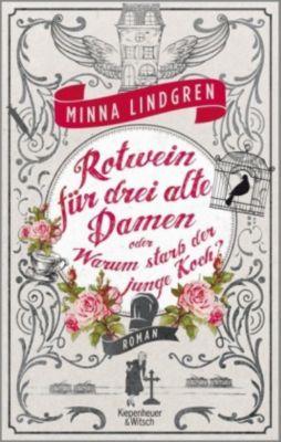 Rotwein für drei alte Damen oder Warum starb der junge Koch?, Minna Lindgren