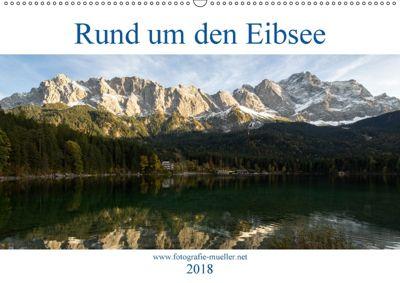 Rund um den Eibsee (Wandkalender 2018 DIN A2 quer) Dieser erfolgreiche Kalender wurde dieses Jahr mit gleichen Bildern u, Andreas Müller