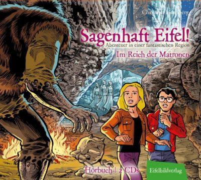 Sagenhaft Eifel! - Im Reich der Matronen, 2 Audio-CD