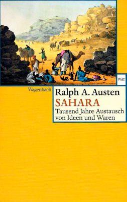 Sahara - Tausend Jahre Austausch von Ideen und Waren, Ralph A. Austen