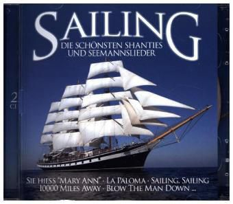 Sailing-Die Schönsten Shanties Und Seemanslieder, Various