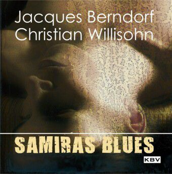 Samiras Blues, 1 Audio-CD, Jacques Berndorf, Christian Willisohn