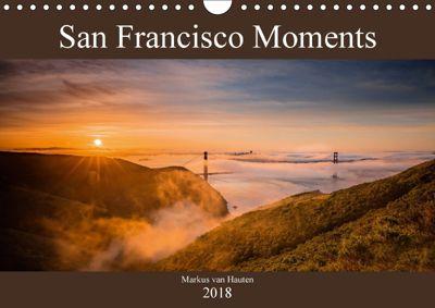 San Francisco Moments (Wandkalender 2018 DIN A4 quer), Markus van Hauten