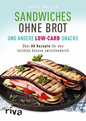 Sandwiches ohne Brot und andere Low-Carb-Snacks, Doris Muliar