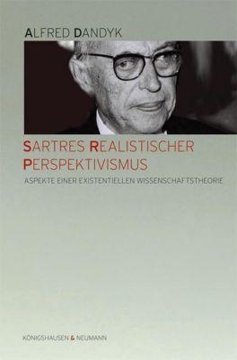 Sartres Realistischer Perspektivismus, Alfred Dandyk