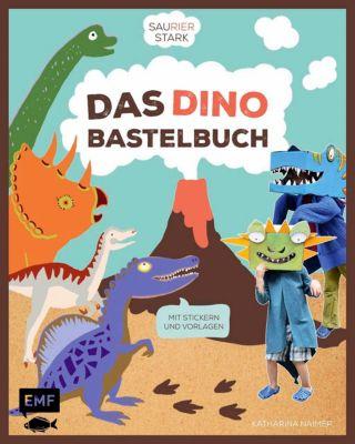 Saurierstark - Das Dinobastelbuch, Katharina Naimer