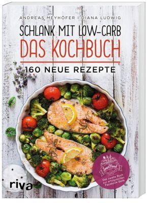Schlank mit Low-Carb - Das Kochbuch, Andreas Meyhöfer, Diana Ludwig