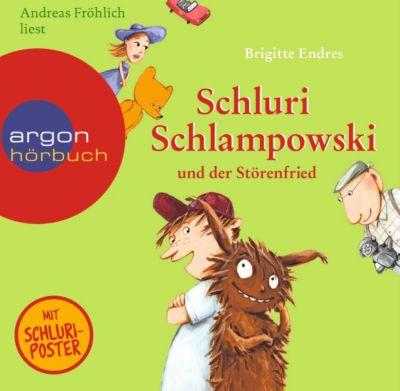 Schluri Schlampowski und der Störenfried, 1 Audio-CD, Brigitte Endres