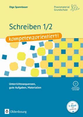 Schreiben 1/2 - kompetenzorientiert!, m. CD-ROM, Olga Spannbauer