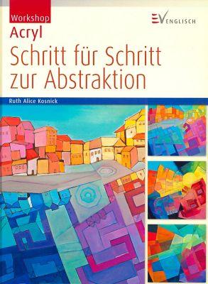 Schritt für Schritt zur Abstraktion, Ruth A. Kosnick
