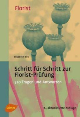 Schritt für Schritt zur Florist-Prüfung, Elisabeth Birk